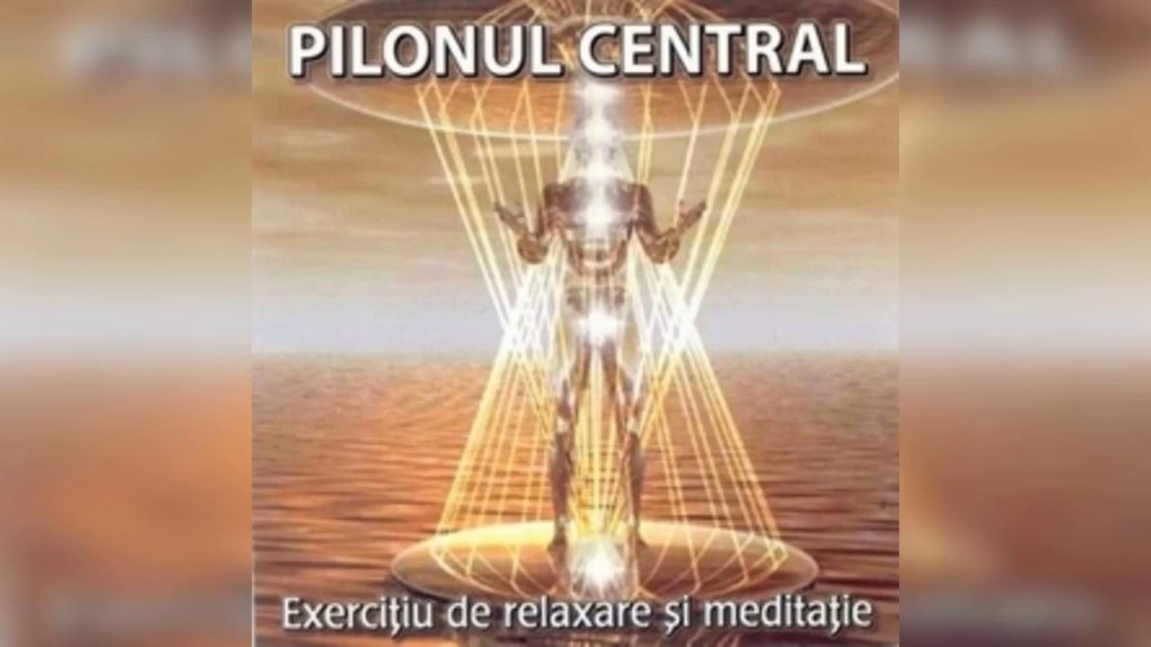 Exercitiul de meditatie Pilonul Central